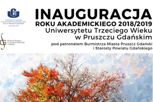 Inauguracja Roku Akademickiego 2018/2019 Uniwersytetu Trzeciego Wieku w Pruszczu Gdańskim